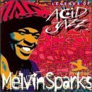 Melvin Sparks Legends Of Acid Jazz Legends Of Acid Jazz