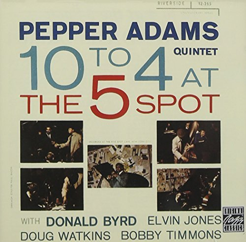 Pepper Adams 10 To 4 At The 5 Spot