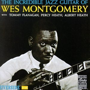Wes Montgomery Incred Jazz Guitar