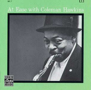 Coleman Hawkins At Ease With
