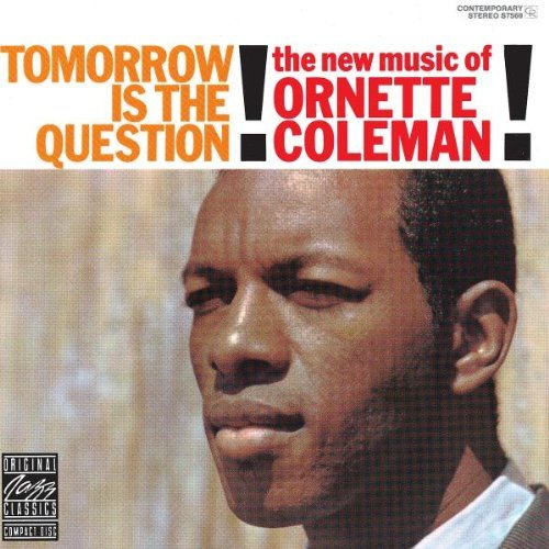 Ornette Coleman Tomorrow Is The Question