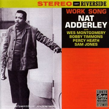 Adderley Nat Work Song