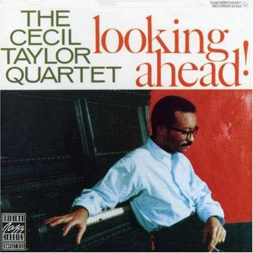 Cecil Quartet Taylor Looking Ahead