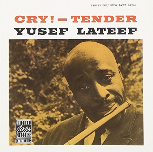 Yusef Lateef Cry! Tender