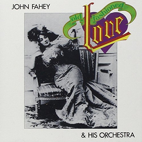 John & His Orchestra Fahey Old Fashioned Love