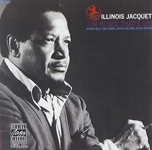 Illinois Jacquet Blues That's Me!