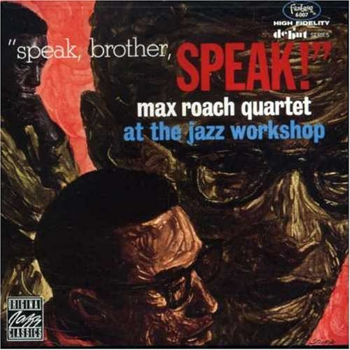 Max Quartet Roach Speak Brother Speak