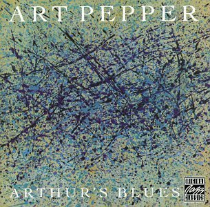 Art Pepper Arthur's Blues