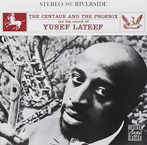 Yusef Lateef Centaur & The Phoenix