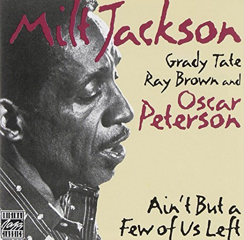 Milt Jackson Ain't But A Few Of Us Left