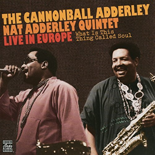 Cannonball Adderley What Is This Thing Called Soul