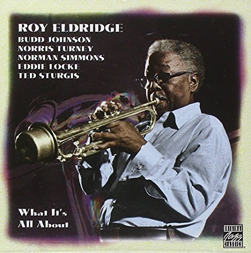 Roy Elridge What It's All About