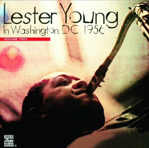 Lester Young Vol. 2 Lester Young In Washing Lester Young In Washington D.C