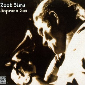 Zoot Sims Plays Soprano Feat. Bryant Mraz Tate