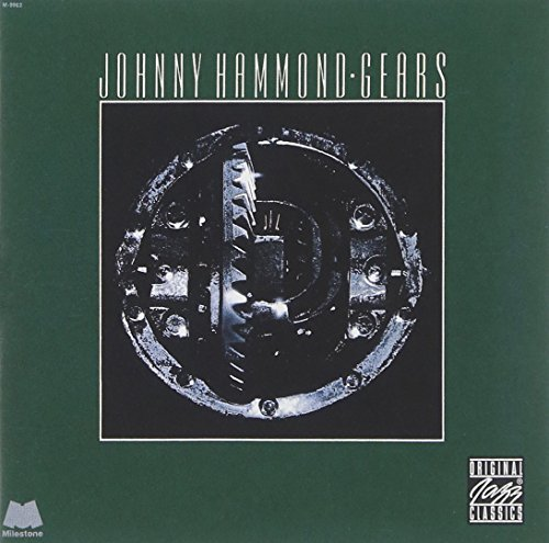 Johnny Hammond Gears Feat. Priester Caliman Glenn