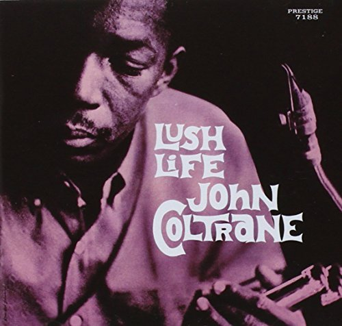 John Coltrane Lush Life Remastered