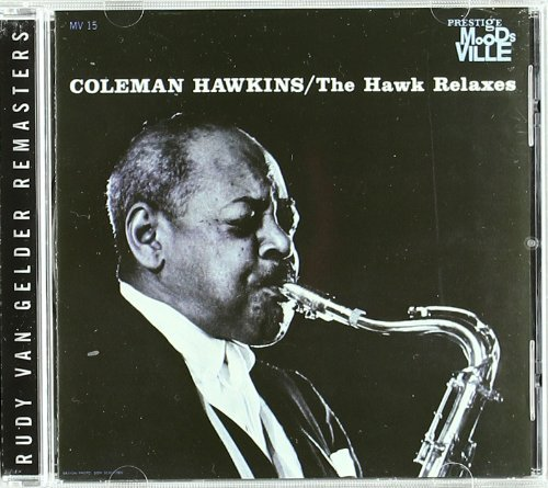 Coleman Hawkins Hawk Relaxes Remastered