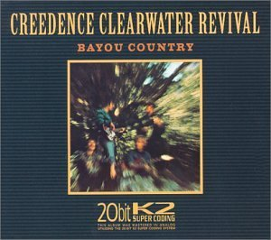 Creedence Clearwater Revival Bayou Country Remastered