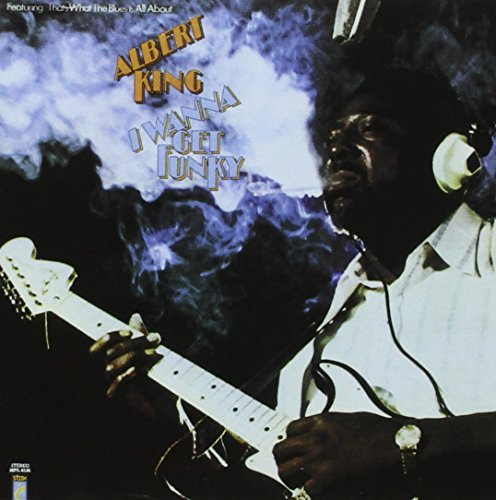 Albert King I Wanna Get Funky