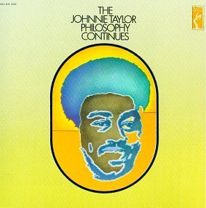 Johnnie Taylor Johnnie Taylor Philosphy Conti