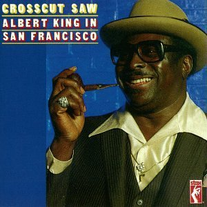Albert King In San Francisco Crosscut Saw