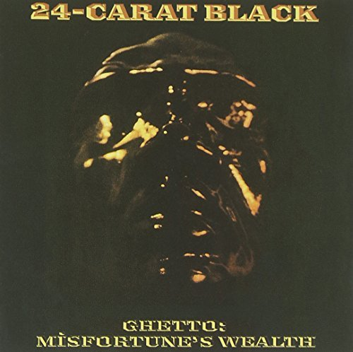 24 Carate Black Ghetto Misfortune's Wealth