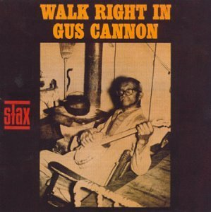 Gus Cannon Walk Right In