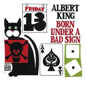 King Albert Born Under A Bad Sign