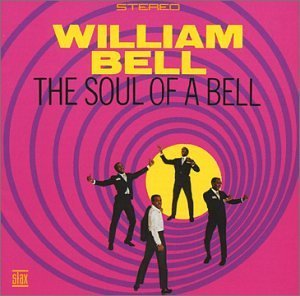 William Bell Soul Of A Bell