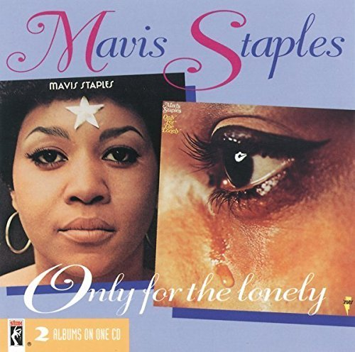 Mavis Staples Only For The Lonely