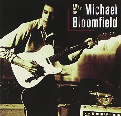 Michael Bloomfield Best Of Michael Bloomfield