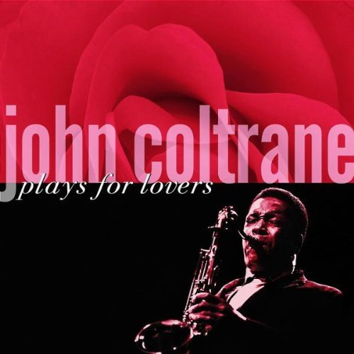 John Coltrane John Coltrane Plays For Lovers