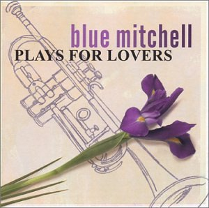 Blue Mitchell Plays For Lovers CD R