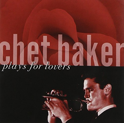 Chet Baker Plays For Lovers
