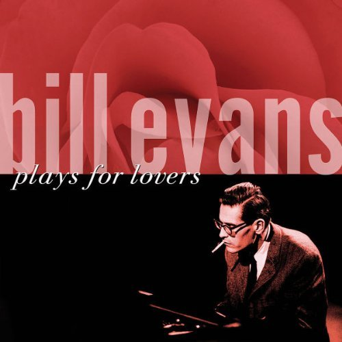 Bill Evans Plays For Lovers