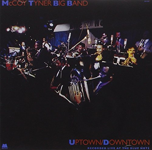 Mccoy Big Band Tyner Uptown Downtown