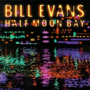 Bill Evans Half Moon Bay