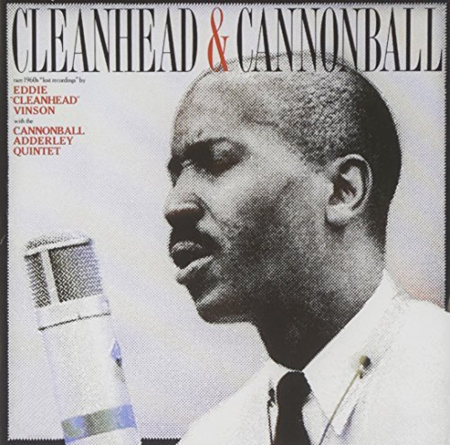 Vinson Adderley Cleanhead & Cannonball