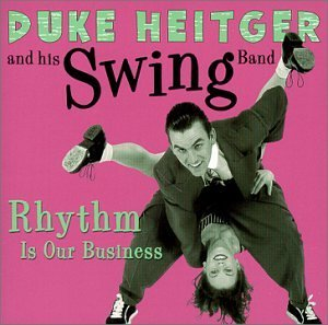 Duke & His Swing Band Heitger Rhythm Is Our Business