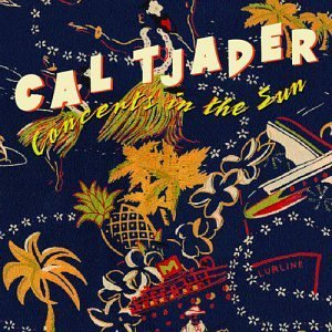 Cal Tjader Concerts In The Sun