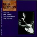 Bob Gibson Joy Joy! Young & Wonderful Bob CD R