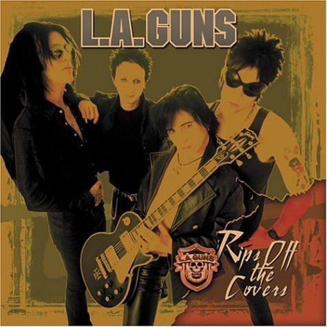 L.A. Guns Rips The Covers Off