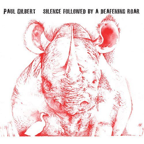 Paul Gilbert Silence Followed By A Deafenin