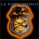 L.A. Blues Authority Vol. 1 L.A. Blues Authority Wylde Lynch Gillis Bissonette L.A. Blues Authority