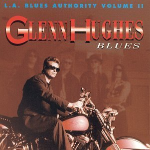 L.A. Blues Authority Vol. 2 Glenn Hughes Blues L.A. Blues Authority