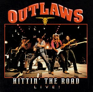 Outlaws Hittin' The Road Live!