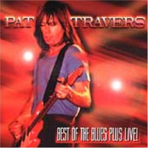 Pat Travers Best Of The Blues Live