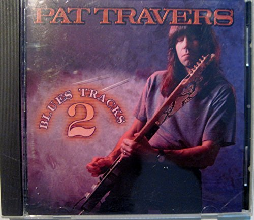 Pat Travers Vol. 2 Blues Tracks