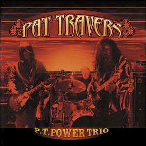 Pat Travers Pt Power Trio