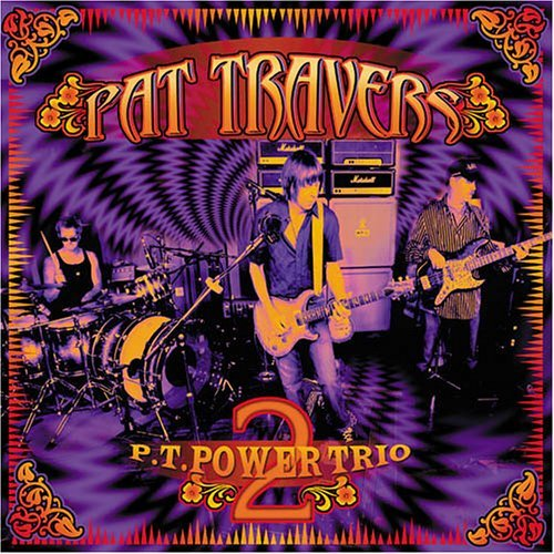 Pat Travers Pt Power Trio 2